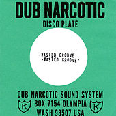 Wasted Groove by Dub Narcotic Sound System