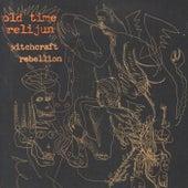 Witchcraft Rebellion by Old Time Relijun