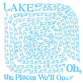 Oh, The Places We'll Go by Lake