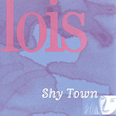 Shy Town by Lois