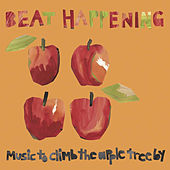Music to Climb the Apple Tree By by Beat Happening