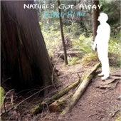 Nature's Got Away by Karl Blau