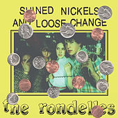 Shined Nickels and Loose Change by The Rondelles