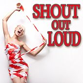 Shout out Loud by Various Artists