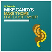 Make It Home (Feat. Clyde Taylor) von Mike Candys