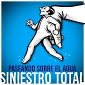 Paseando Sobre el Agua de Siniestro Total