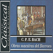 The Classical Collection - Carl Philipp Emanuel Bach -Obras maestras del Barroco von Various Artists