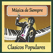 Música de Siempre - Clasicos Populares by Various Artists