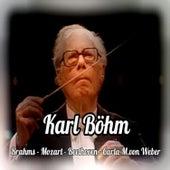 Karl Böhm, Brahms-Mozart-Beethoven-Carla M. von Weber by Various Artists