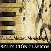 Selección Clásicos - Vivaldi, Mozart, Mendelssohn de Various Artists