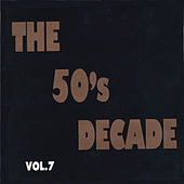 The 50's Decade, Vol. 7 von Various Artists