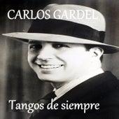 Tangos de Siempre von Carlos Gardel