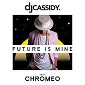Future Is Mine de DJ Cassidy