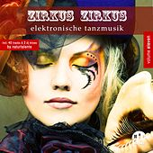 Zirkus Zirkus, Vol. 11 - Elektronische Tanzmusik von Various Artists