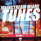 Mainstream Miami Tunes, Vol. 1 von Various Artists