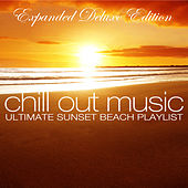 Chill out Music - Ultimate Sunset Beach Playlist (Expanded Deluxe Edition) van Various Artists