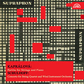 Kaprálová:  Partita for Strings and Piano, Schulhoff:  Concerto for String Quartet and Wind Instrument Orchestra by Various Artists