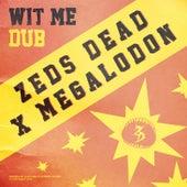 Wit Me Dub von Zeds Dead