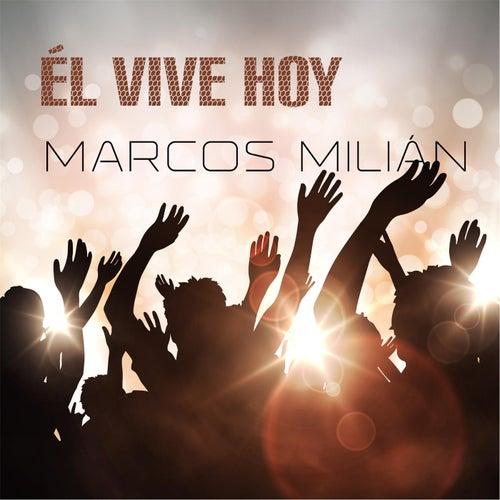 Él Vive Hoy by Marcos Milián