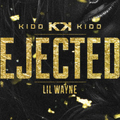Ejected by Kidd Kidd