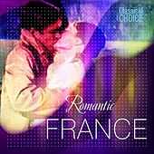 Classical Choice: Romantic France by Various Artists