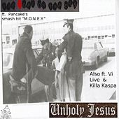 The Doez On the Car: Unholy Jesus de Pancake