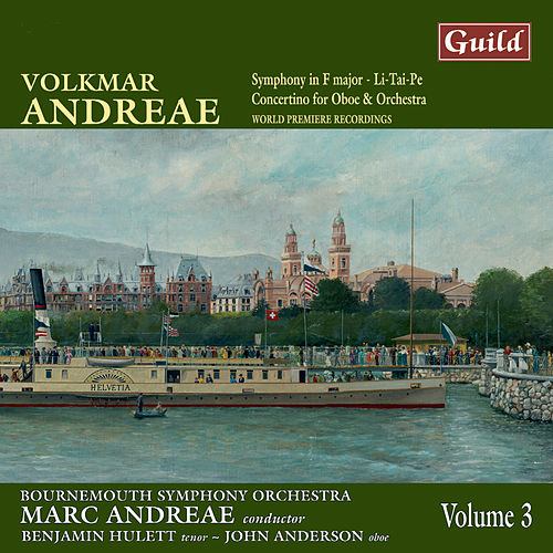 Andreae: Symphony in F Major, Li-Tai-Pe, Concertino for Oboe and Orchestra by Various Artists