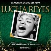 Serie Regresa: Mi Última Canción, Vol. 5 by Lucha Reyes