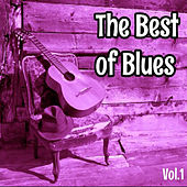 The Best of Blues, Vol. 1 by Various Artists