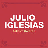 Fallaste Corazón de Julio Iglesias