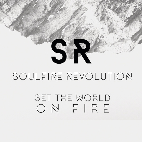 Set The World On Fire by Soulfire Revolution