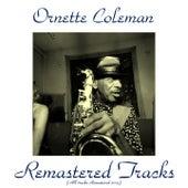 Remastered Tracks (All Tracks Remastered 2015) von Ornette Coleman