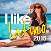 I Like Latino 2015 de Various Artists