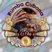 Dale cuero (Rumba Cubana) by Various Artists