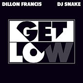 Get Low (Edit) by DJ Snake