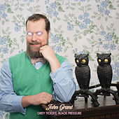 Grey Tickles, Black Pressure von John Grant