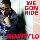 We Gon Ride de Shawty Lo