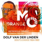 Dolf's Choice 1964-1983 by Metropole Orkest