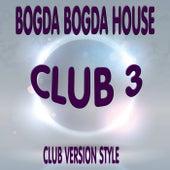 Bogda Bogda House by Club 3