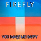 You Make Me Happy (Hits Collection) de firefly