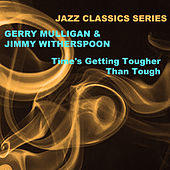 Jazz Classics Series: Time's Getting Tougher Than Tough de Jimmy Witherspoon