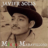 Mexico Maravilloso by Javier Solis