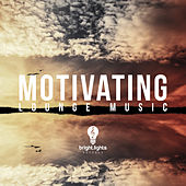 Motivating Lounge Music von Various Artists