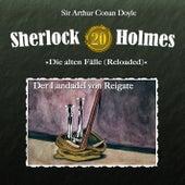 Die alten Fälle (Reloaded) - Fall 20: Der Landadel von Reigate von Sherlock Holmes