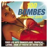 100 Bombes Summer 2015 (Tous les hits dancefloor, tropical, latino, zouk et fiesta de votre été) de Various Artists