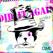 Did It Again / Deadly by CLMD
