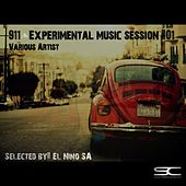 911 Experimental Music Session #01 (Selected By: El Nino SA) by Various Artists