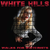 Walks For Motorists von White Hills