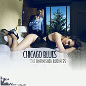 Chicago Blues - The Unfinished Business by Various Artists