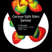 Geceye Eşlik Eden Şarkılar by Various Artists